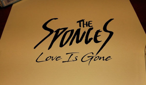 The Sponges – Love Is Gone (Lyrics Video)